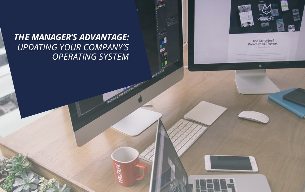 The Manager's Advantage: Updating Your Company's Operating System