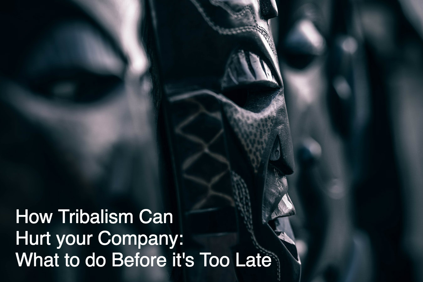 How tribalism can hurt your company: What to do before it's too late