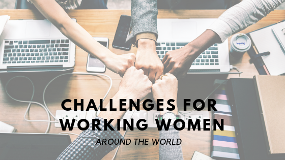 Things are Tough All Over: Challenges for Working Women Around the World