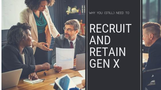 recruit and retain Gen X