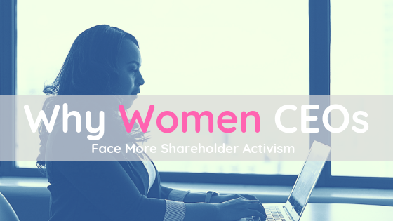 Women CEOs Face More Shareholder Activism