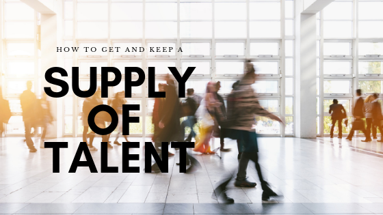 How To Get And Keep A Supply Of Talent