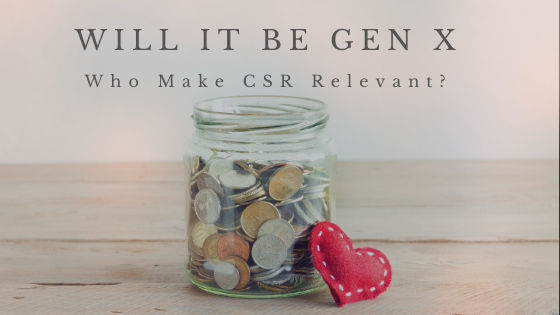 The Bottom Line on Loftier Goals: It Might Be Gen X who make CSR relevant