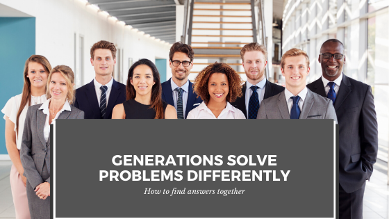 If generations solve problems differently, how do they find solutions together?