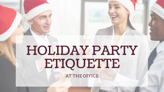 Ho, Ho. . .Hold On — Holiday Party Etiquette at the Office