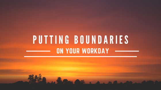Mission Impossible: Putting Boundaries Around Your Workday