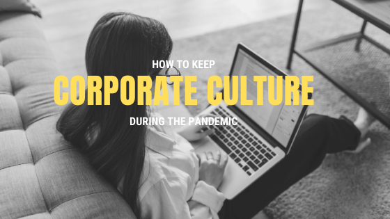 What to Do About Corporate Culture During the Pandemic