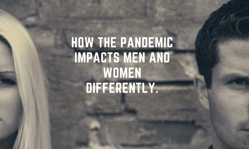 COVID and Gender: The Pandemic Impacts Men and Women Differently