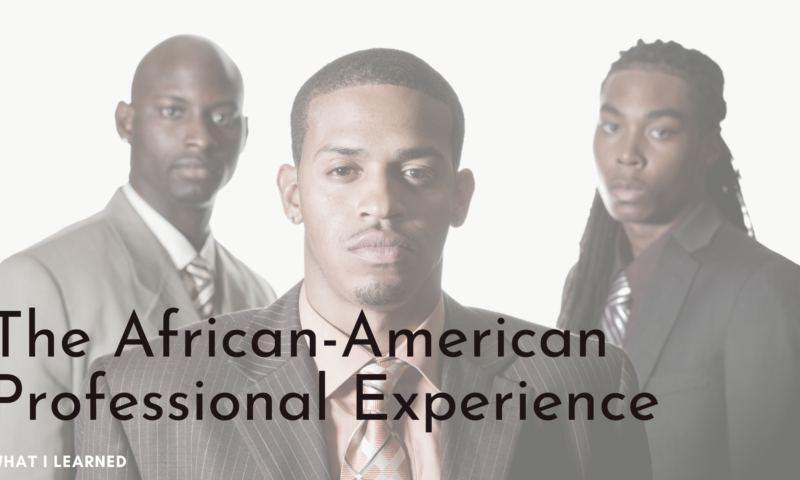 Policing the Professionals: What I've Learned About the African-American Experience
