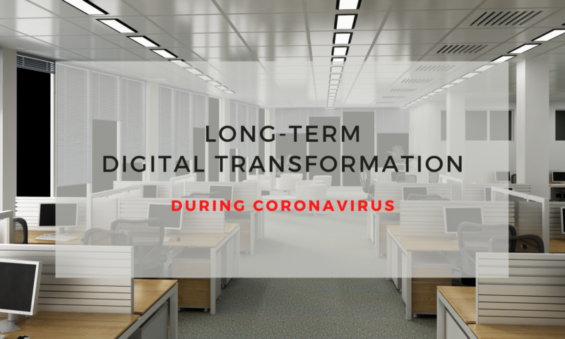 Never Waste a Crisis — Shifting to Long-Term Digital Transformation During Coronavirus