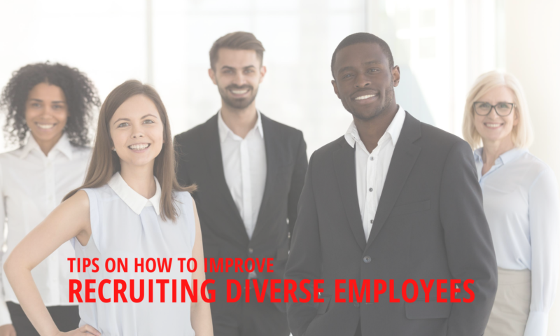Higher Standards to Hire: Recruiting Diverse Employees