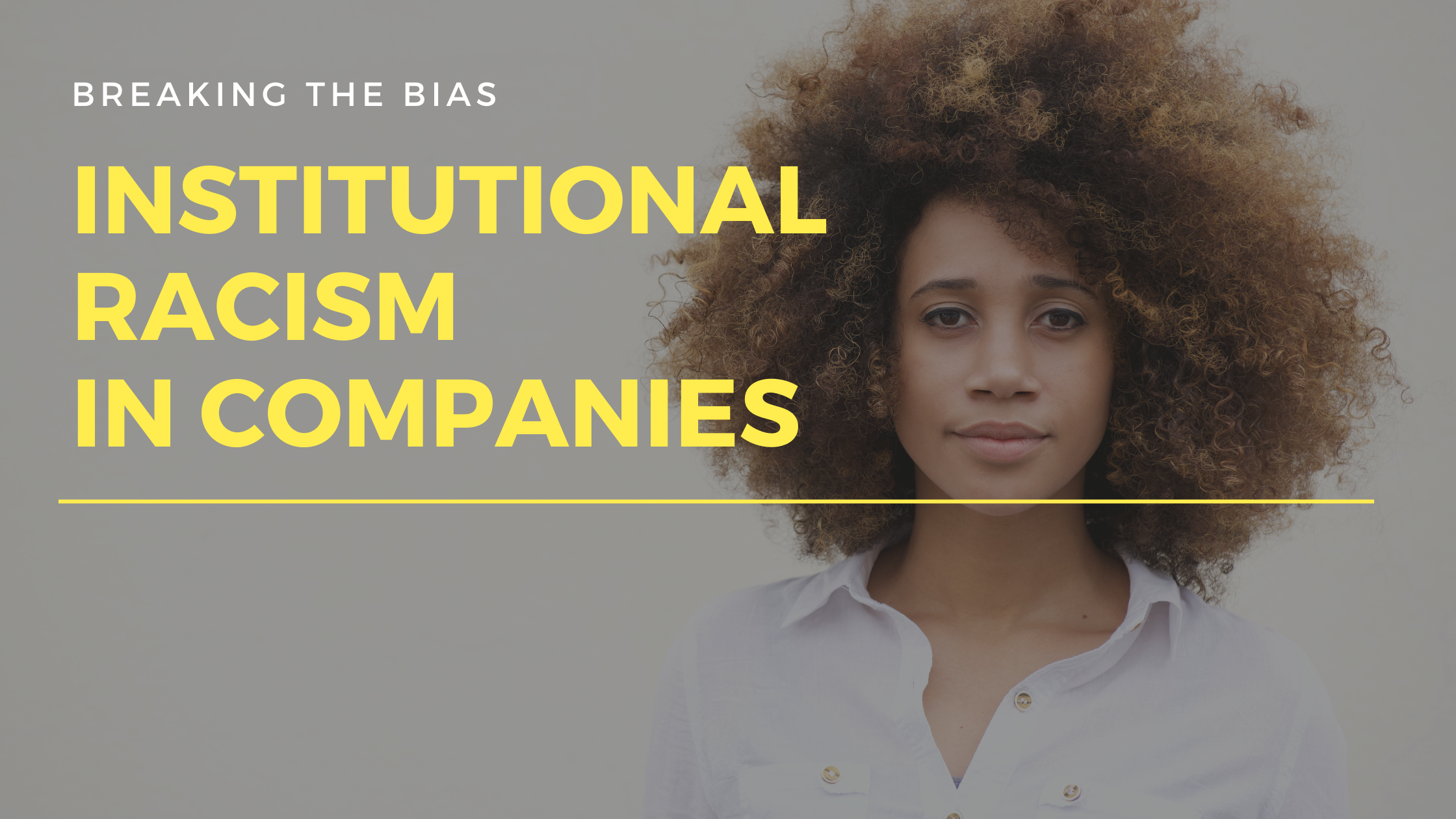 Breaking the Bias: Institutional Racism in Companies
