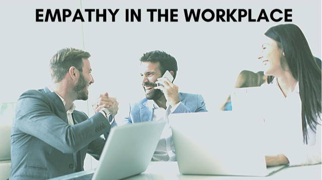 Understanding Others: Empathy in the Workplace